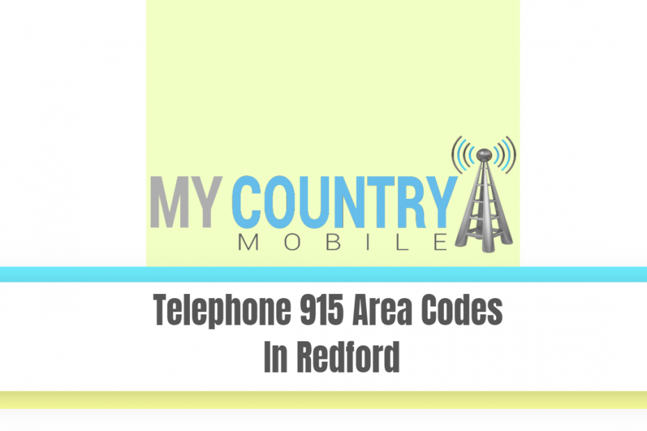 Telephone 915 Area Codes In Redford - My Country Mobile