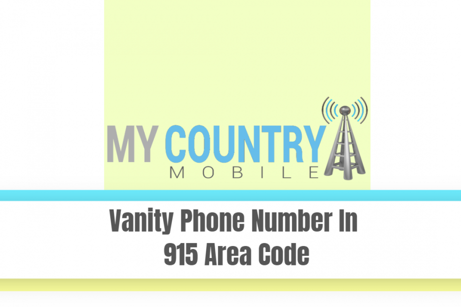 Vanity Phone Number In 915 Area Code - My Country Mobile