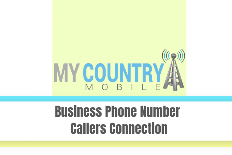 Business Phone Number Callers Connection - My Country Mobile