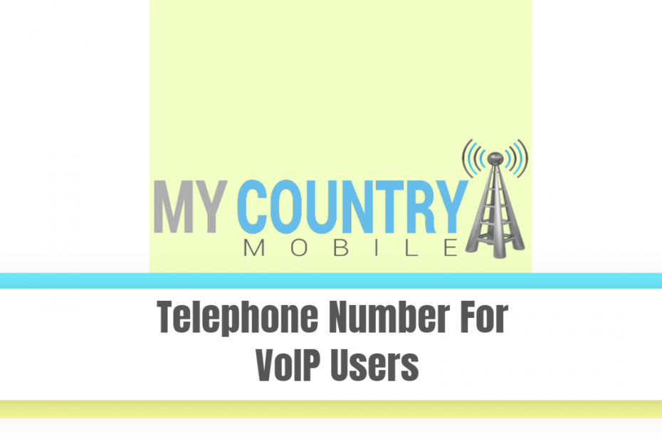 Telephone Number For VoIP Users - My Country Mobile