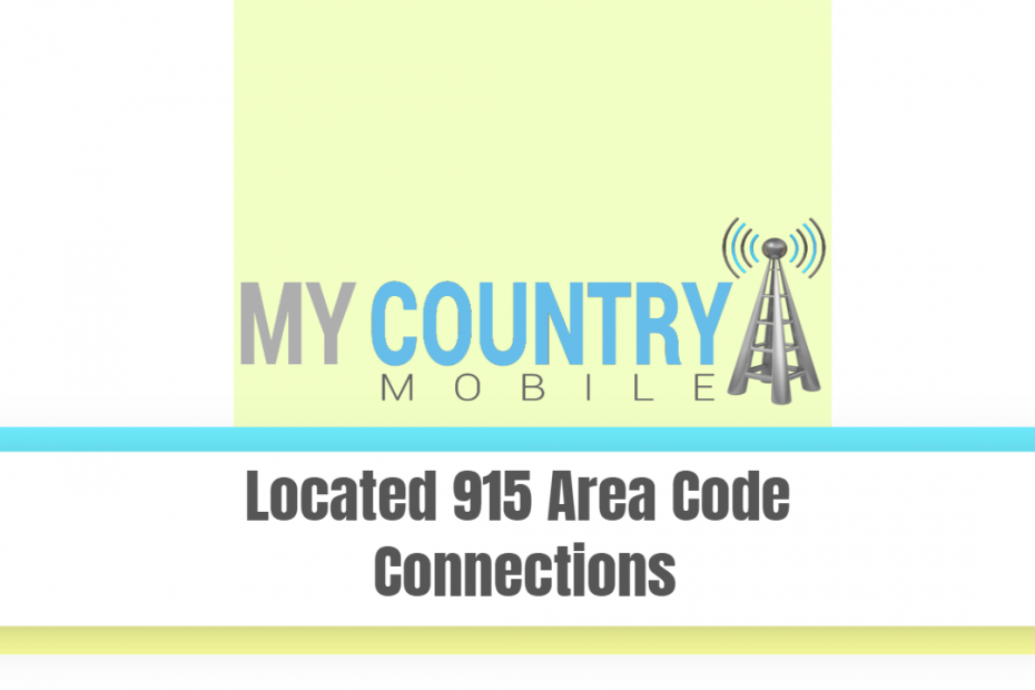 Located 915 Area Code Connections - My Country Mobile