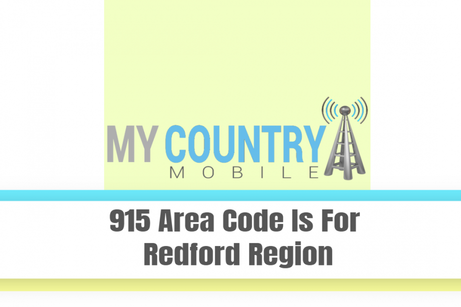 915 Area Code Is For Redford Region - My Country Mobile